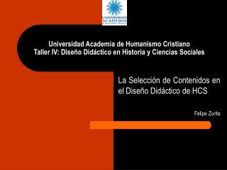 La Selección de Contenidos en el Diseño Didáctico de HCS Felipe Zurita