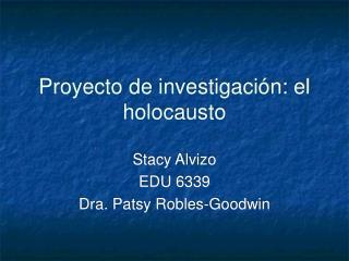 Proyecto de investigaci�n: el holocausto