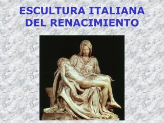 ESCULTURA ITALIANA DEL RENACIMIENTO