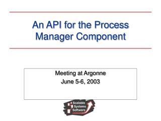 An API for the Process Manager Component