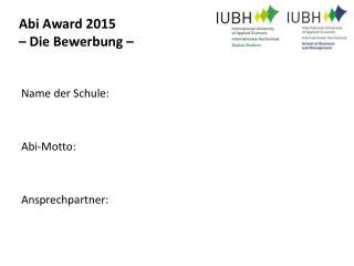 Abi Award  2015  –  Die  Bewerbung –