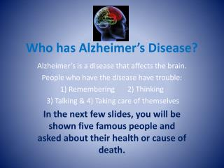 Who has Alzheimer's Disease?