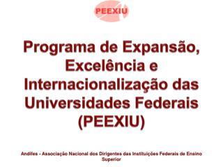 Programa de Expansão, Excelência e Internacionalização das Universidades Federais (PEEXIU)