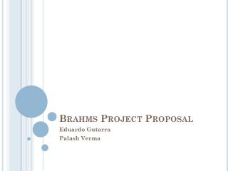 Brahms Project Proposal