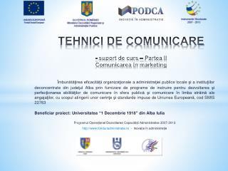 TEHNICI DE COMUNICARE - suport de curs – Partea  II Comunicarea î n marketing