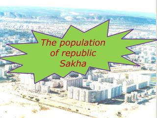 The population of republic  Sakha