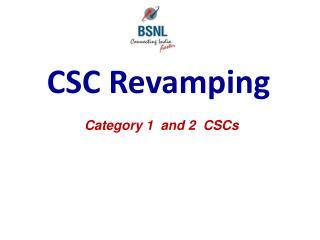 CSC Revamping