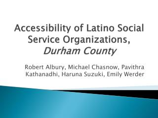 Accessibility of Latino Social Service Organizations,  Durham County
