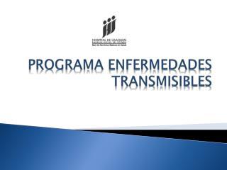 PROGRAMA ENFERMEDADES TRANSMISIBLES