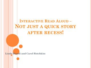 Interactive Read Aloud �  Not just a quick story after recess!