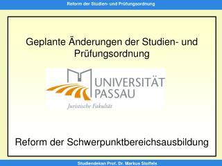Geplante Änderungen der Studien- und Prüfungsordnung Reform der Schwerpunktbereichsausbildung