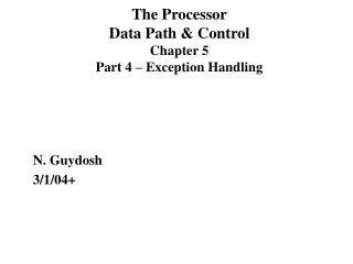The Processor Data Path & Control Chapter 5 Part 4 – Exception Handling