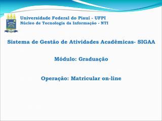 Universidade Federal do Piauí - UFPI Núcleo de Tecnologia da Informação - NTI