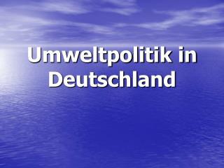 Umweltpolitik in Deutschland