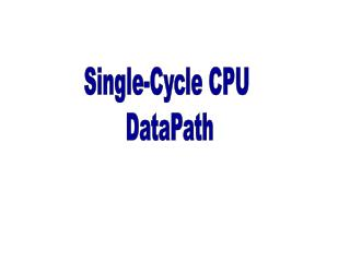 Single-Cycle CPU  DataPath