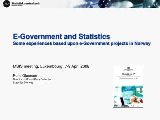 E-Government and Statistics Some experiences based upon e-Government projects in Norway