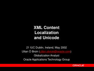 XML Content  Localization  and Unicode  21 IUC Dublin, Ireland, May 2002