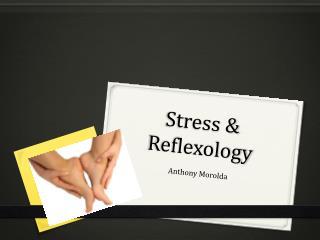 Stress & Reflexology