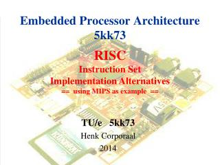 Embedded Processor Architecture 5kk73