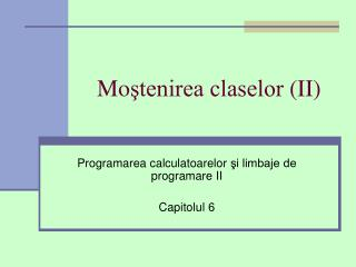 Mo ştenirea claselor  (II)