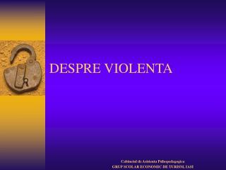 DESPRE VIOLENTA