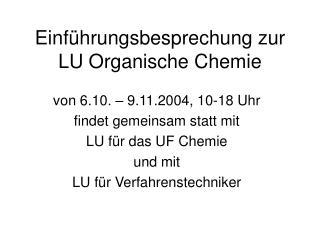 Einführungsbesprechung zur LU Organische Chemie