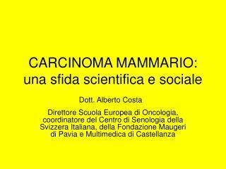 CARCINOMA MAMMARIO: una sfida scientifica e sociale