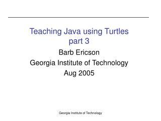 Teaching Java using Turtles part 3