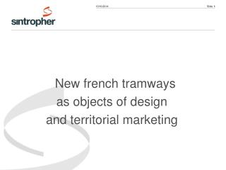 New french tramways  as objects of design  and territorial marketing