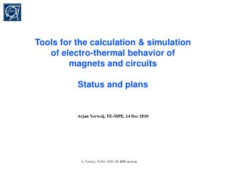 Tools for the calculation & simulation of electro-thermal behavior of magnets and circuits