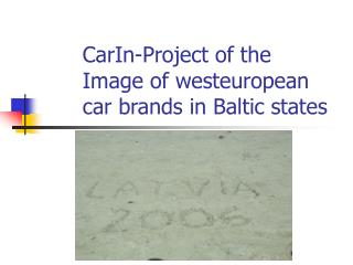 CarIn-Project of the Image of westeuropean car brands in Baltic states