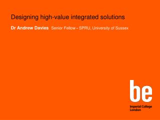 Designing high-value integrated solutions
