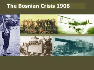 The Bosnian Crisis 1908