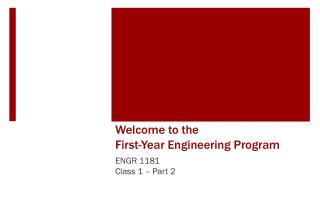Welcome to the  First- Year  Engineering  Program