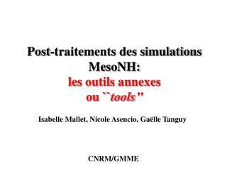 Post-traitements des simulations MesoNH: les outils annexes ou `` tools''