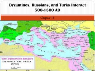 Byzantines, Russians, and Turks Interact 500-1500 AD