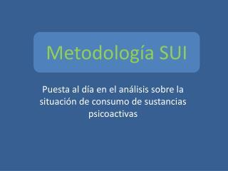 Puesta al día en el análisis sobre la situación de consumo de sustancias psicoactivas