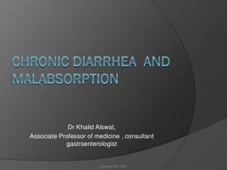 Chronic diarrhea  and  malabsorption