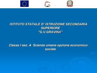 """ISTITUTO STATALE D' ISTRUZIONE SECONDARIA SUPERIORE """"G.V.GRAVINA"""""""