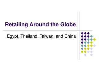 Retailing Around the Globe