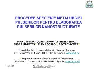 PROCEDEE SPECIFICE METALURGIEI PULBERILOR PENTRU ELABORAREA PULBERILOR NANOSTRUCTURATE