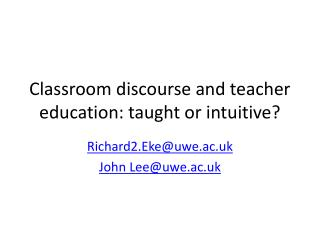 Classroom discourse and teacher education: taught or intuitive?