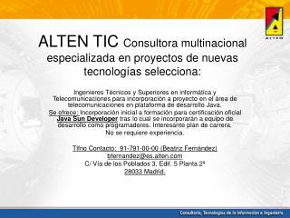 ALTEN TIC  Consultora multinacional especializada en proyectos de nuevas tecnologías selecciona: