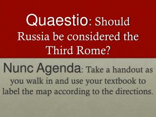 Quaestio :  Should Russia be considered the Third Rome?