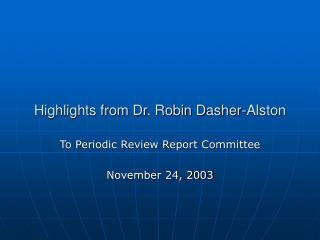 Highlights from Dr. Robin Dasher-Alston