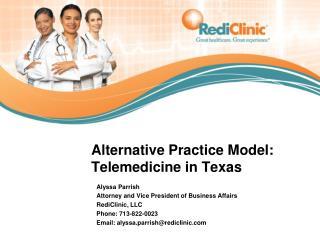 Alternative Practice Model: Telemedicine in Texas
