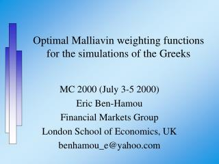 Optimal Malliavin weighting functions for the simulations of the Greeks