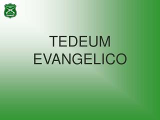 TEDEUM  EVANGELICO