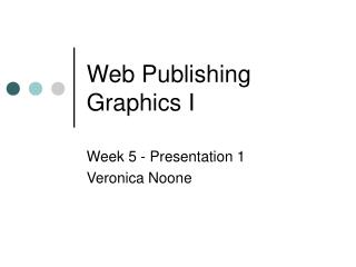 Web Publishing  Graphics I