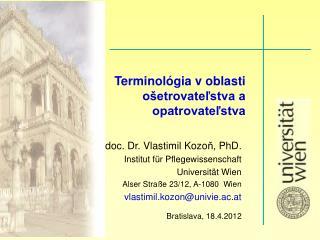 doc . Dr. Vlastimil Kozo ň,  PhD . Institut für Pflegewissenschaft Universität Wien